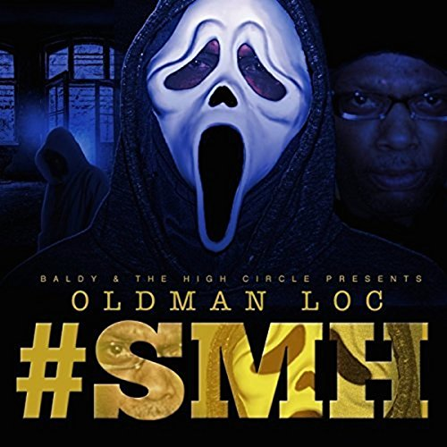 Old Man Loc SMH [Explicit]