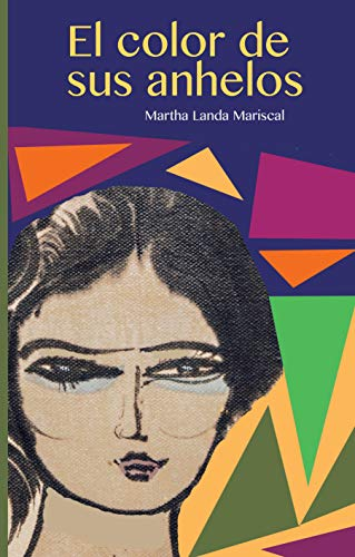 El color de sus anhelos por Martha Landa Mariscal