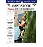 Sandstone: Climbing in South East England: A Rock Climbing and Bouldering Guidebook to All of the Best Areas in Sussex and Kent (Jingo Wobbly Photo-guide) (Paperback) - Common