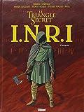 INRI Le Triangle Secret, L'intégrale :