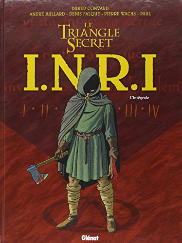 INRI Le Triangle Secret, L'intégrale :