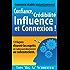 Comment établir instantanément Confiance, Crédibilité Influence et Connexion !: 13 façons d'ouvrir les esprits en s'adressant directement au subconscient