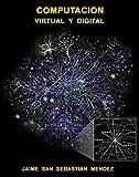 Computación Virtual y Digital: Y su Entorno Económico (Spanish Edition)