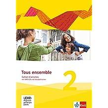 Tous ensemble 2. Ausgabe ab 2013: Cahier d'activités mit MP3-CD und Vokabeltrainer 2. Lernjahr (Tous ensemble / Ausgabe ab 2013)