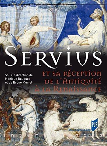 Servius: et sa réception de l'Antiquité à la Renaissance (Interférences) par Monique Bouquet