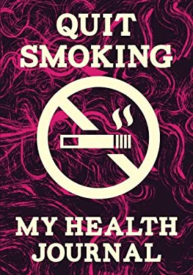 "Quit Smoking - My Health Journal: 100 pages with 7"" x 10""(17.78 x 25.4 cm) size. Note everything that you thing into a special notebook while you are quit smoking. from CreateSpace Independent Publishing Platform"