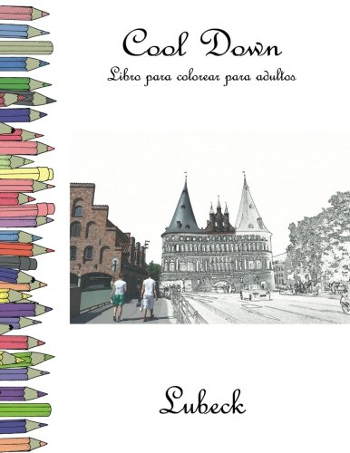 Cool Down - Libro para colorear para adultos: Lubeck por York P. Herpers
