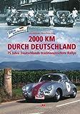 2000km durch Deutschland: 75 Jahre Deutschlands traditionsreichste Rallye -