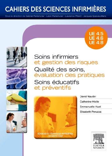 Soins infirmiers et gestion des risques - Qualit des soins, valuation des pratiques - Soins ducat: Units d'enseignement 4.5 / 4.6 / 4.8