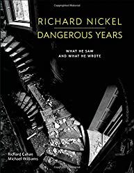 Richard Nickel Dangerous Years: What He Saw and What He Wrote