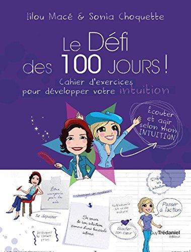 Le Dfi des 100 jours! Cahier d'exercices pour dvelopper son intuition en 100 jours