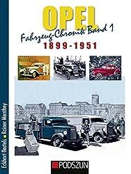 Opel: Fahrzeug-Chronik Band 1: 1899-1951