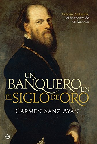 Un banquero en el siglo de oro (Historia) por Carmen Sanz Ayán