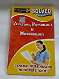GNM-ANATOMY ,PHYSIOLOGY & MICROBIOLOGY SOLVED QUESTION PAPERS-ENGLISH (NURSING PAPER SERIES)