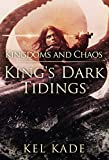 #7: Kingdoms and Chaos (King's Dark Tidings Book 4)