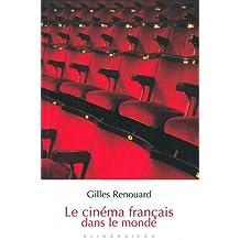 Le Cinema Francais Dans Le Monde (50 Questions, Band 58)
