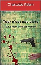 Tuer n'est pas vivre 2 : La mort dans les veines
