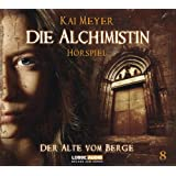 Die Alchimistin - Folge 8: Der Alte vom Berge. Hörspiel.