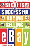 The Secrets of Successful Buying and Selling on Ebay by Roger Shaw (2006-05-22)