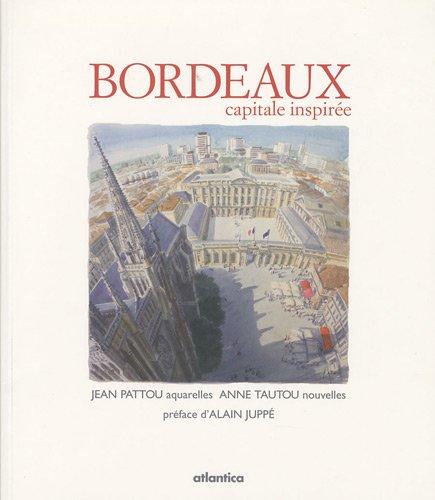 Bordeaux : Capitale inspirée