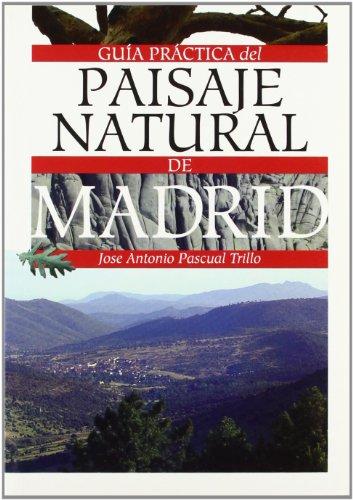 Guía práctica del paisaje natural de Madrid por José Antonio Pascual Trillo