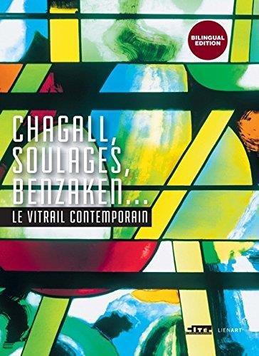 Chagall, Soulages, Benzaken... Le vitrail contemporain par Collectif