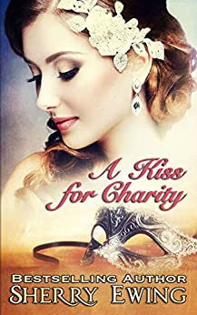 A Kiss For Charity (English Edition) de [Ewing, Sherry]