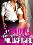 le contrat de mariage du milliardaire livre 2 new romance ?rotique