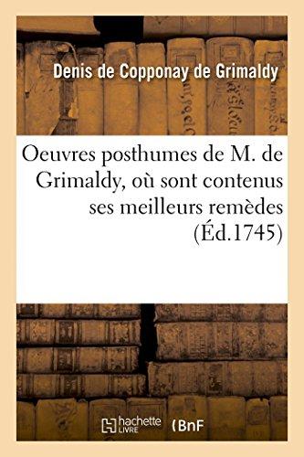 Oeuvres posthumes de M. de Grimaldy, où sont contenus ses meilleurs remèdes