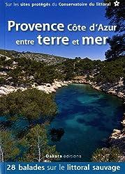 Provence Côte d'Azur entre terre et mer : 28 balades sur les sites du Conservatoire du littoral