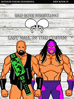 Bad Boys Wrestling Last Nail In The Coffin: Bbw Book 19 Bomb por Oskars Dombrava epub