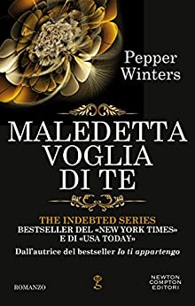 Maledetta voglia di te (The Indebted Series Vol. 5) di [Winters, Pepper]