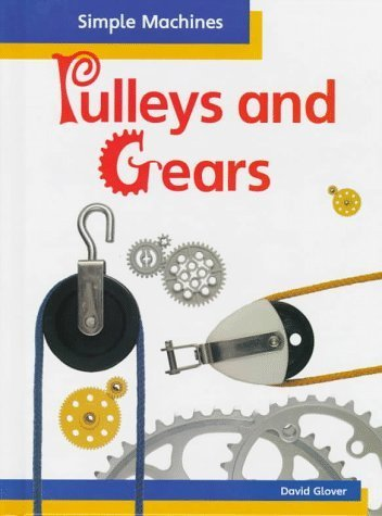 Pulleys and Gears (Simple Machines (Lerner Classroom)) by David Glover (1996-08-04)