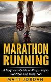 #9: Marathon Running: A Beginners Guide on Preparing to Run Your First Marathon (Running for Beginners Book 1)