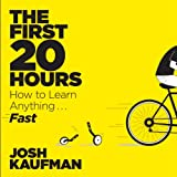 The First 20 Hours: How to Learn Anything... Fast!