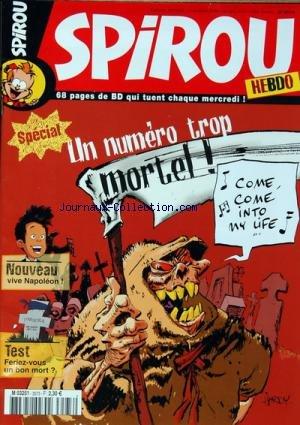 SPIROU [No 3573] du 04/10/2006 - UN NUMERO TROP MORTEL - VIVE NAPOLEON - FERIEZ-VOUS UN BON MORT