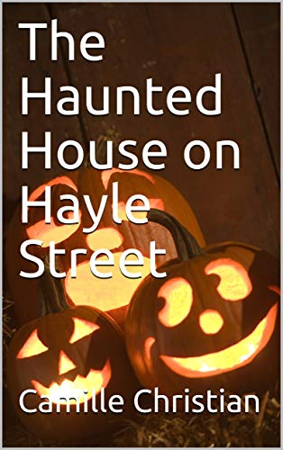 The Haunted House on Hayle Street (English Edition) (Haunted Halloween-escape 2)