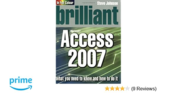 Brilliant Access 2007 Amazoncouk Mr Steve Johnson 9780132058544 Books