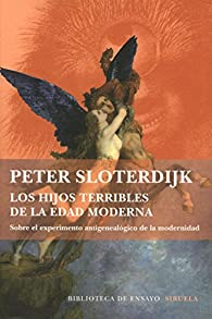 Los hijos terribles de la Edad Moderna par Peter Sloterdijk