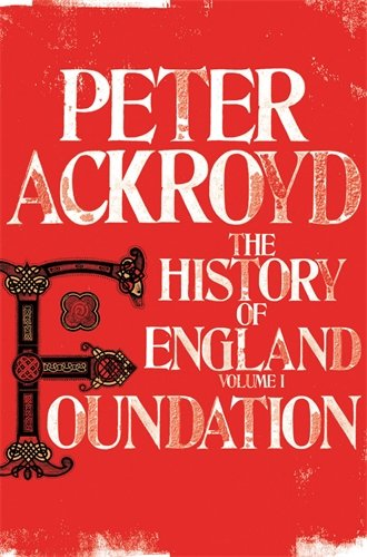 Foundation: The History of England Volume I