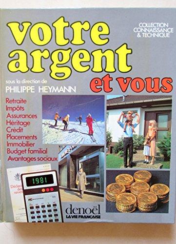 Votre argent et vous (Collection connaissance et technique) par Philippe Heymann