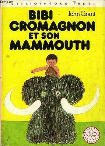 Bibi Cromagnon et son mammouth (Bibliothèque rose)