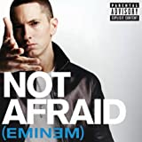 Not Afraid (Explicit Version) [Explicit]