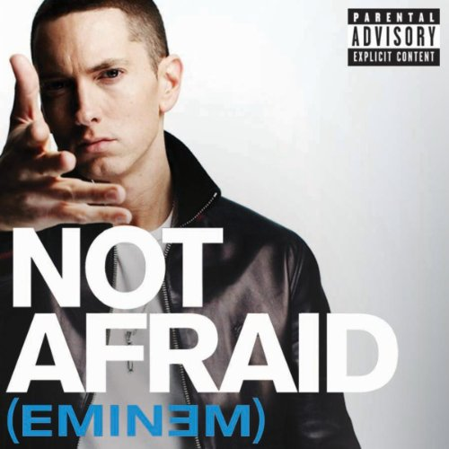 Not Afraid (Explicit Version) ...