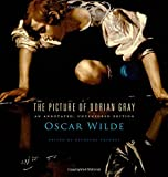 The Picture of Dorian Gray - An Annotated, Uncensored Edition