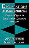 Declarations of Independence: Empowered Girls in Young Adult Literature, 1990-2001 (S...