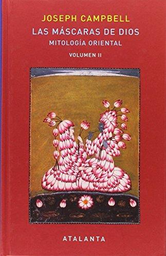 Las máscaras de Dios. Mitología oriental - Volumen II (MEMORIA MUNDI)