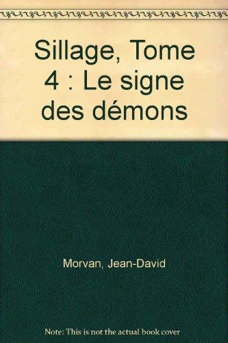 Sillage, Tome 4 : Le signe des démons par Jean-David Morvan, Philippe Buchet