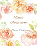 Guest Book: Happy Anniversary! Guest Book for Parties Birthday Parties 10th 15th 20th 25th 30th 35th...