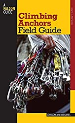 Climbing Anchors Field Guide (How To Climb Series) by John Long (2007-08-01)